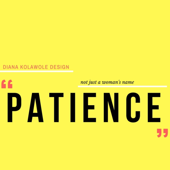 Patience: not just a woman's name