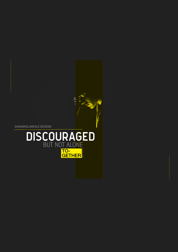 Do not be discouraged , you are notalone