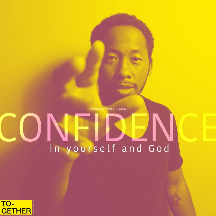 Confidence in yourself and God