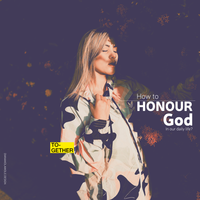 How to Honour God in our dailylife?