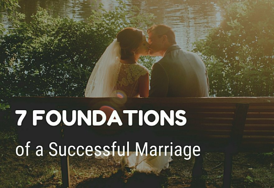 Seven Foundation of a Successful Marriage