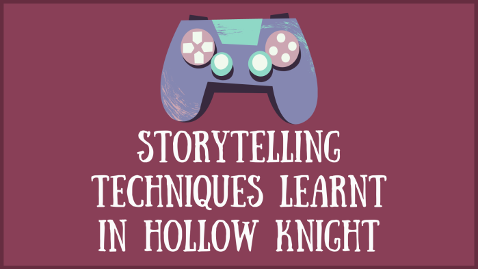 Storytelling Techniques Learnt in HollowKnight