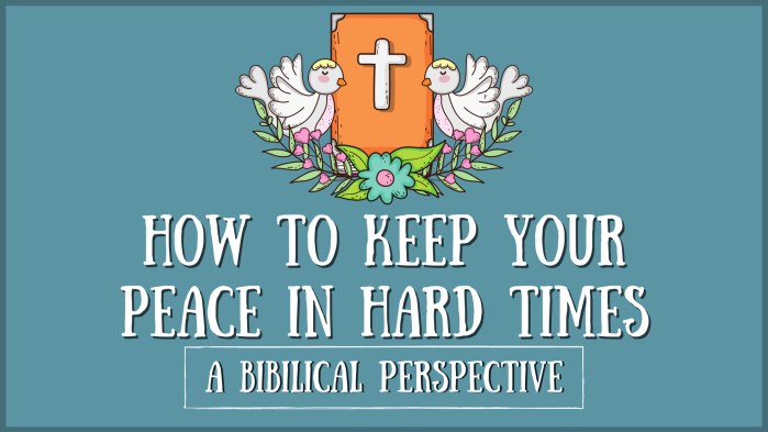 How to Keep Your Peace in Hard Times (A Biblical Perspective)